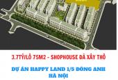 Chỉ 3.7Tỷ/Lô Liền Kề Đã Xây Thô - Dự Án Khu Thuơng Mại Dịch Vụ Nhà Ở 1/5 Happy Land Đông Anh
