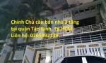 Chính Chủ cần bán nhà 3 tầng tại quận Tân Bình, Tp.HCM